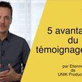 Small unik production 5 avantages du te moignage client en vide o