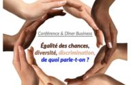Conférence, Dîner, Débats - Egalité des chances, une chance pour les entreprises ! Par Roissy Entreprises